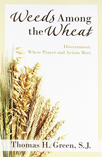 Weeds Among the Wheat Discernment