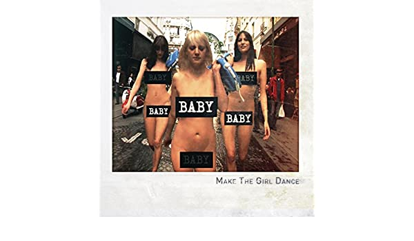Baby Baby Baby No Kiss With Gloss Remix By Make The Girl Dance On Amazon Music Amazon Com