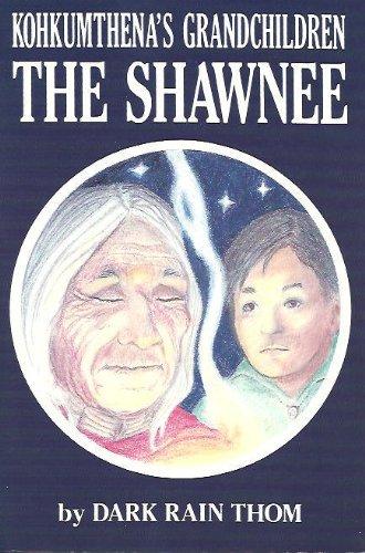 The Shawnee: Kohkumthena's Grandchildren