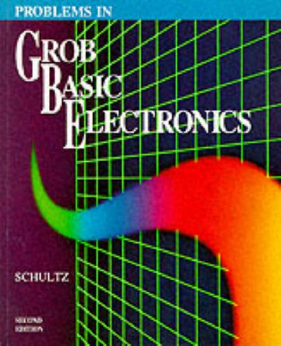 Problems in Grob Basic Electronics, Second Edition