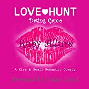 Love Hunt: Dating Game: Rich Idiot Series, Book 1 | Ruby Allure