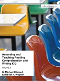 assessing and teaching reading composition and writing 3 5 vol 4 hibbard k michael wagner elizabeth