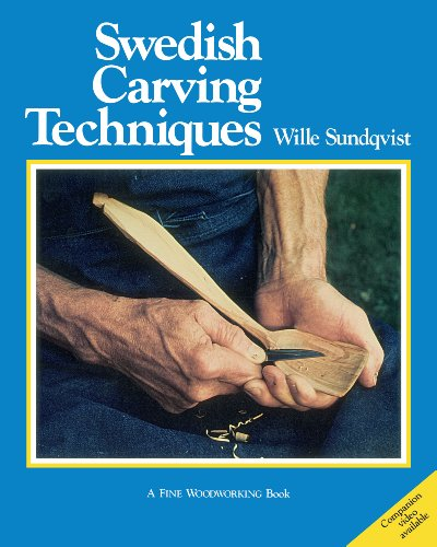 Swedish Carving Techniques (INTERNATIONAL CRAFT CLASSIC) by Taunton Press