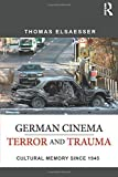 img - for German Cinema - Terror and Trauma: Cultural Memory Since 1945 book / textbook / text book