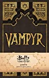 img - for Buffy the Vampire Slayer Vampyr Hardcover Ruled Journal (Insights Journals) book / textbook / text book
