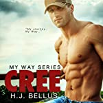 Cree: My Way, Book 1 | H. J. Bellus