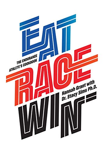 Eat Race Win  The Endurance Athlete s Cookbook - Kindle edition by ... ffface615