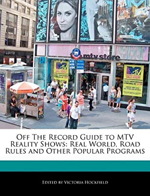 Off the Record Guide to MTV Reality Shows: Real World, Road