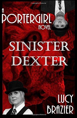 PorterGirl: Sinister Dexter (Volume 3)