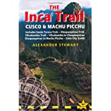 Inca Trail, Cusco & Machu Picchu, 4th: includes Santa Teresa Trek, Choquequirao Trek, Vilcabamba Trail & Lima City Guide