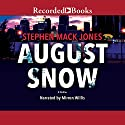 August Snow Audiobook by Stephen Mack Jones Narrated by Mirron Willis