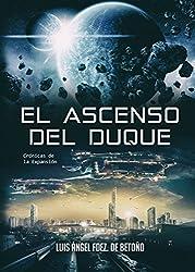 El ascenso del Duque (Crónicas de la Expansión nº 2) (Spanish Edition)
