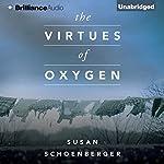 The Virtues of Oxygen   Susan Schoenberger
