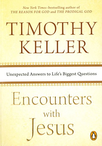 Image result for tim keller encounters with Jesus Images