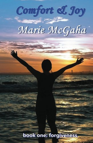 Book: Comfort & Joy - Forgiveness by Marie McGaha