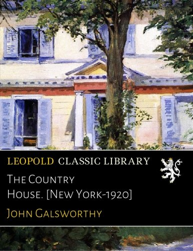 Read Online The Country House. [New York-1920] ebook