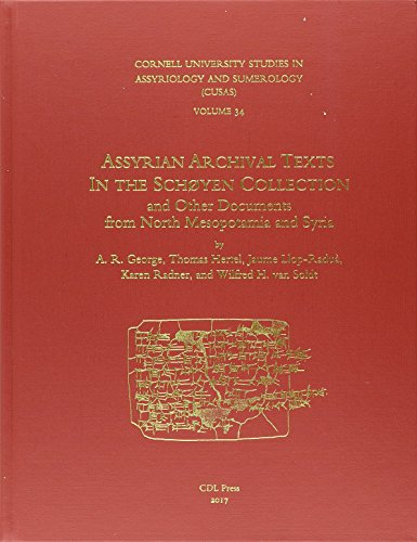 CUSAS 34: Assyrian Archival Texts in the Schøyen Collection and Other Documents from North Mesopotamia and Syria