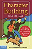 Character Building Day by Day: 180 Quick Read-Aloud for Elementary School and Home