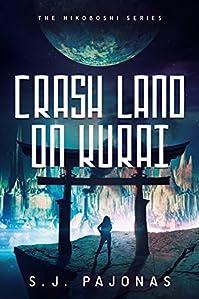 Crash Land On Kurai by S. J. Pajonas ebook deal