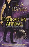 Undead on Arrival (Crimson Moon, Book 3)