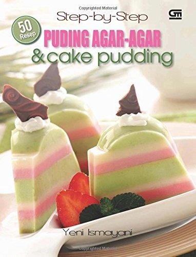 50 Resep Puding Agar Agar Cake Puding Indonesian Edition Ismayani Yeni 9789792288544 Amazon Com Books