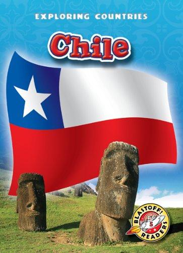 Chile (Blastoff! Readers: Exploring Countries) (Blastoff Readers. Level 5) ()