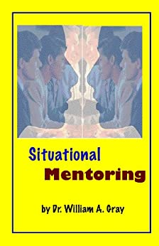 Situational Mentoring by [Gray, William]