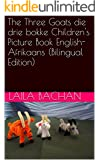 The Three Goats die drie bokke Children's Picture Book English-Afrikaans (Bilingual Edition)