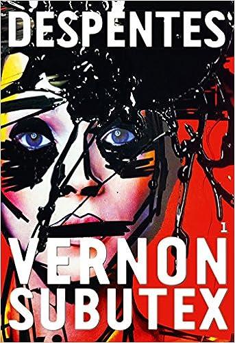 Vernon Subutex T 01 Despentes Virginie 9782246713517 Books Amazon Ca