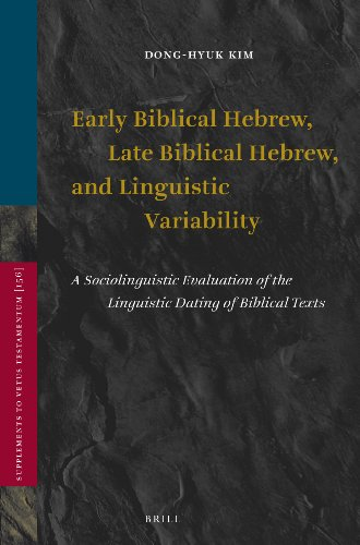 Early Biblical Hebrew, Late Biblical Hebrew, and Linguistic Variability: A Sociolinguistic Evaluation of the Linguistic