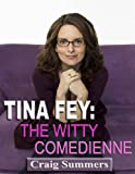 Tina Fey-The Witty Comedienne