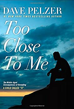 "Too Close to Me: The Middle-Aged Consequences of Revealing A Child Called ""It"" 0795345577 Book Cover"