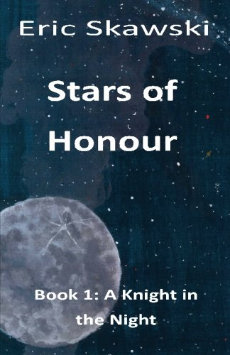 Stars of Honour (A Knight in the Night) (Volume 1) PDF