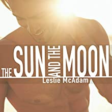 The Sun and the Moon: Giving You, Volume 1 Audiobook by Leslie McAdam Narrated by Tor Thom, Charley Ongel