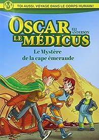 Oscar Le Médicus, tome 2 : Le Mystere de la Cape d'Emeraude par Thierry Serfaty