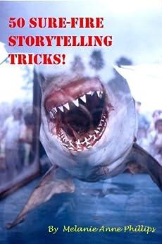 50 Sure-Fire Storytelling Tricks! by [Phillips, Melanie Anne]