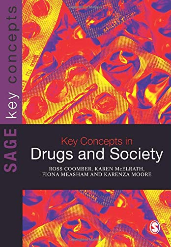 Key Concepts in Drugs and Society (SAGE Key Concepts series)