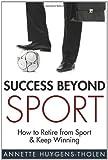 Success Beyond Sport, Annette Huygens-Tholen, 1934509299