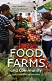 Food, Farms, and Community: Exploring Food Systems