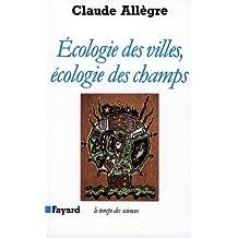 Ecologie des villes, écologie des champs (Temps des sciences) (French Edition)