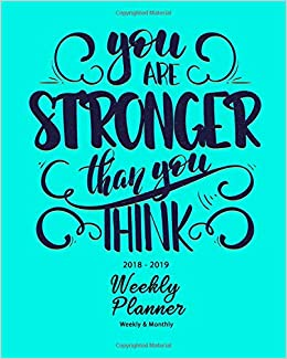 2018 2019 Weekly Planner You Are Stronger Than You Think