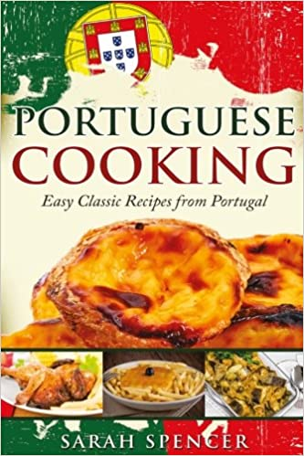 Portuguese Cooking  ***Black and White Edition*** Easy Classic Recipes from Portugal