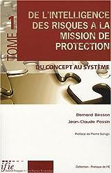De l'intelligence des risques à la mission de protection : Tome 1, Du concept au système