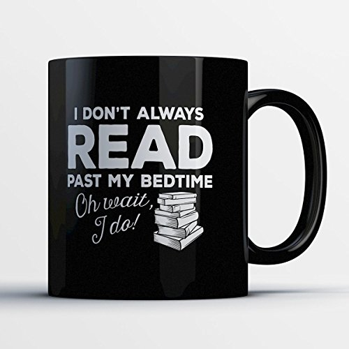 Bookworm Coffee Mug - Read Past My Bedtime - Adorable 11 oz Black Ceramic Tea Cup - Cute Bookworm Gifts with Bookworm Sayings