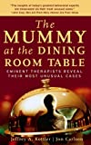 A wife pretends to hang herself in the basement so she can time how long it will be before her husband comes to rescue her. . . .a woman whose dead aunt was made into a mummy so the family could better grieve her passing and on occasion dine ...