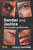 Gender and Justice : New Concepts and Approaches, , 1843922002