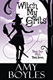 Witch My Grits (Bless Your Witch) (Volume 7)