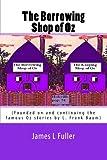 The Borrowing Shop of Oz, James L. Fuller, 1453672990