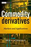 Commodity Derivatives, Neil C. Schofield, 0470019107