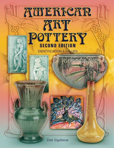 American Art Pottery:  Identification & Values, 2nd Edition American Art Pottery